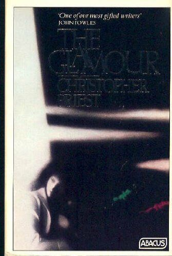 The Glamour (Abacus Books) By Christopher Priest