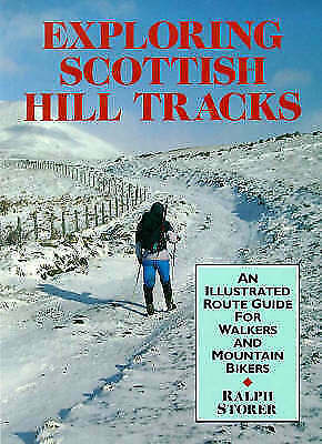 Storer, Ralph, Exploring Scottish Hill Tracks: An Illustrated Route Guide for Wa