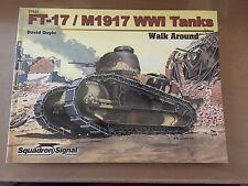 SQUADRON SIGNAL PUBLICATION 27023- WALK AROUND COLOR FT-17 / M1917 WWI TANKS