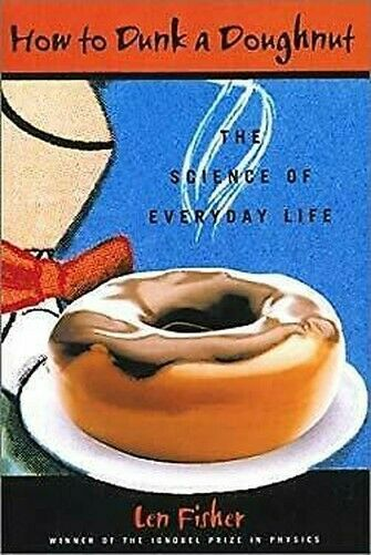How To Dunk A Donut : The Science von Everyday Life von Fisher,