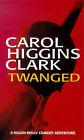 Twanged by Carol Higgins Clark (Paperback, 1999)