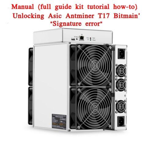tutorial kit AsicBoost asic Antminer T17 Bitmain/'s signature unlocking manual
