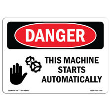 Osha Danger Sign This Machine Starts Automatically Heavy Duty Sign Or Label