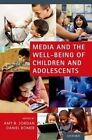 Media and the Well-Being of Children and Adolescents by Oxford University Press (Paperback, 2014)