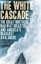 The White Cascade: The Great Northern Railway Disaster and America's D-ExLibrary