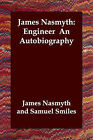 James Nasmyth: Engineer an Autobiography by James Nasmyth (Paperback / softback, 2006)