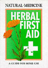 Herbal First Aid: A Guide to Home Use by Andrew Chevallier (Paperback, 1993)