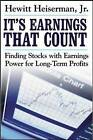 It's Earnings That Count: Finding Stocks with Earnings Power for Long-term Profits by Hewitt Heiserman (Paperback, 2005)