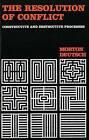 The Resolution of Conflict: Constructive and Destructive Processes by Morton Deutsch (Paperback, 1977)