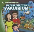 My First Trip to the Aquarium by Katie Kawa (Hardback, 2012)