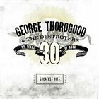 Greatest Hits: 30 Years of Rock [Remaster] by George Thorogood (Vocals/Guitar) (CD, May-2004, Capitol)