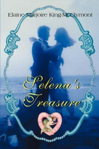 Selena's Treasure by King-McClymont and Elaine Marjoire (2000, Paperback)