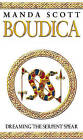 Dreaming The Serpent Spear (Boudica 4) by M. C. Scott, Manda Scott (Paperback, 2007)