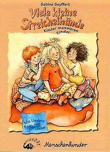 Viele kleine Streichelhände: Kinder massieren Kinder. Ma... | Buch | Zustand gut
