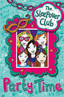 Party Time (The Sleepover Club) by Fiona Cummings (Paperback, 2009)