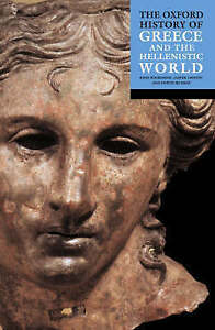 The Oxford History of Greece and the Hellenistic World' by Oxford University...