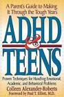 ADHD and Teens: A Parent's Guide to Making it Through the Tough Years by Colleen Alexander-Roberts (Paperback, 1995)