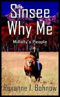 Sinsee Why Me Millally's People by Roxanne I Bohnow 9781418434526