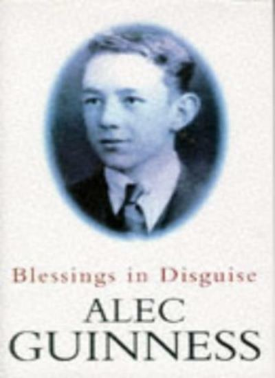 Blessings in Disguise By Alec Guinness. 9780241137253