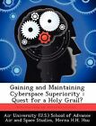 Gaining and Maintaining Cyberspace Superiority: Quest for a Holy Grail? by Merna H H Hsu (Paperback / softback, 2012)