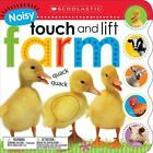 Noisy Touch and Lift Farm by Inc. Staff Scholastic (2015, Board Book)