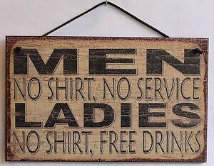 Men No Shirt Sign No Service Ladies Free Drinks Man Cave Bar Tavern ...
