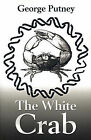 The White Crab by George Putney (Paperback / softback, 2001)