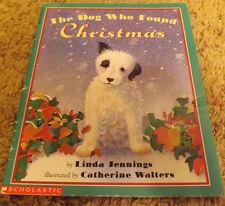 The Dog Who Found Christmas by Linda Jennings (1995) Catherine Walters