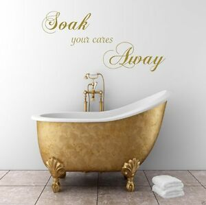 SOAK YOUR CARES AWAY Wall Art Sticker bathroom Quote Decal Wall Stickers WSD661