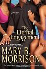 The Eternal Engagement by Mary B. Morrison (2012, Paperback)