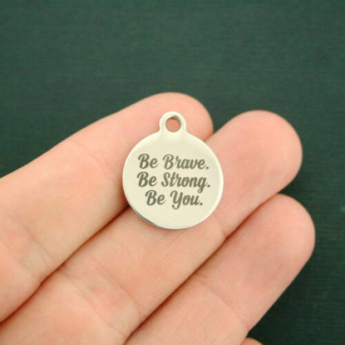 Be You Be Brave Stainless Steel Charms BFS540 Quantity Options Be Strong