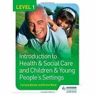 Level 1 Introduction to Health & Social Care and Children & Young People's Settings: Level 1 by Emma Ward, Corinne Barker (Paperback, 2014)