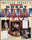 The Baffled Parents' Guide to Great Basketball Plays by Lawrence Hsieh, Fran Dunphy (Paperback, 2009)