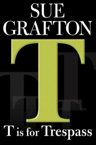 T Is for Trespass by Grafton, Sue