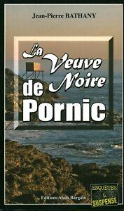 Livre Poche la veuve noire de Pornic Jean-Pierre Bathany éditions Alain Bargain