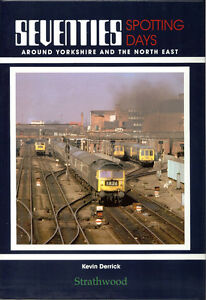 70s SPOTTING DAYS Around Yorkshire & the North East NEW RAILWAY BOOK RRP £19.95