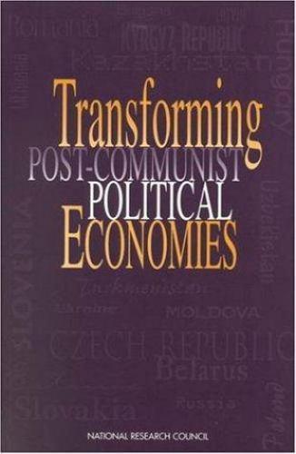 Transforming Post-Communist Political Economies