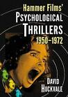 Hammer Films' Psychological Thrillers, 1950-1972 by David Huckvale (Paperback, 2014)