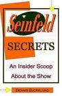 Seinfeld Secrets: An Insider Scoop about the Show by Dennis Bjorklund (Paperback / softback, 2013)