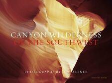 CANYON WILDERNESS OF THE SOUTHWEST (9781599621319) - JON ORTNER (HARDCOVER) NEW