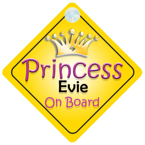 Princess Evie On Board Girl Car Sign Child//Baby Gift//Present 002