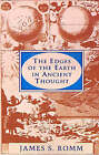 The Edges of the Earth in Ancient Thought: Geography, Exploration and Fiction by James S. Romm (Paperback, 1994)
