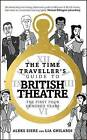 The Time Traveller's Guide to British Theatre: The First Four Hundred Years by Aleks Sierz (Paperback, 2015)