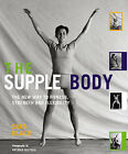 The Supple Body: The New Way to Fitness, Strength and Flexibility by Sara Black (Paperback, 2003)