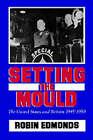 Setting the Mould: The United States and Britain 1945-1950 by Robin Edmonds (Hardback, 1986)