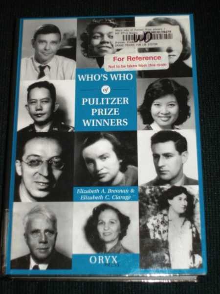 Brennan, Elizabeth A.; Clarage, Elizabeth C.: Who's Who of Pulitzer Prize Winner