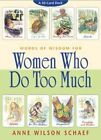 Words of Wisdom for Women Who Do Too Much by Anne Wilson Schaef (Cards, 2002)