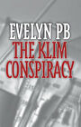 The Klim Conspiracy by Evelyn PB (Paperback, 2005)
