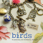 Birds: 20 Jewelry and Accessory Designs by Sophie Robertson (Paperback, 2013)