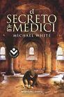 El Secreto de los Medici by Michael White (Paperback / softback, 2011)